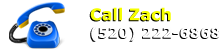 Contact Zach - 520-222-6868