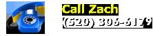 Contact Zach - 520-306-6179